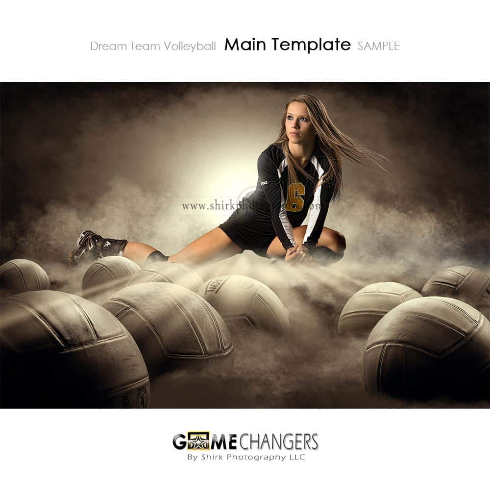 Dream Team Volleyball Photoshop Template Tutorial Game Changers By Shirk Photography Llc